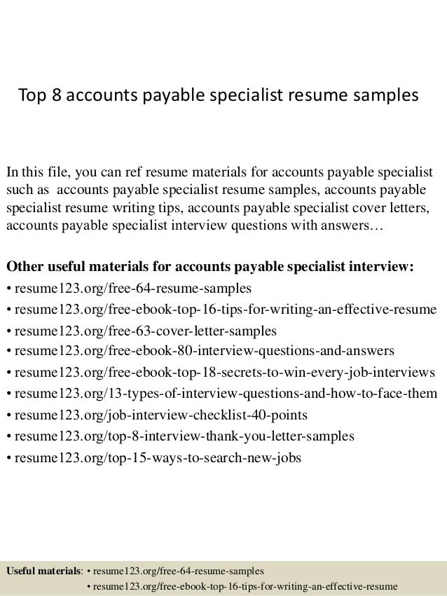 Top 8 Accounts Payable Specialist Resume Samples In This File You Can Ref Materials