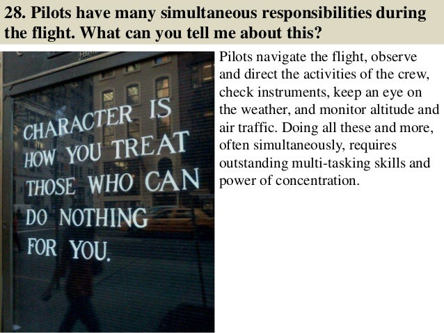 35 28 pilots have many simultaneous responsibilities during the flight - Airline Pilot Job Interview Questions And Answers