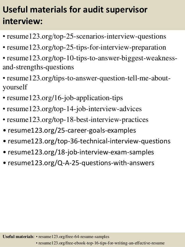 Useful materials for audit supervisor interview: • resume123.org/top-25-scenarios-interview-questions • resume123.org/top-...