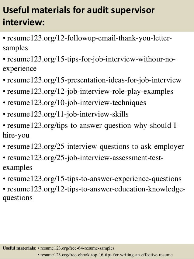 Useful materials for audit supervisor interview: • resume123.org/12-followup-email-thank-you-letter- samples • resume123.o...