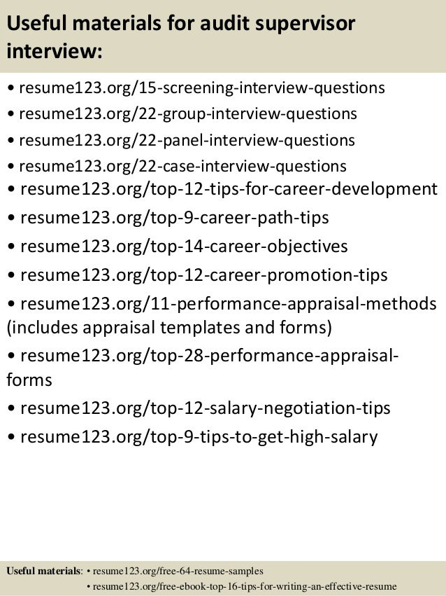 Useful materials for audit supervisor interview: • resume123.org/15-screening-interview-questions • resume123.org/22-group...