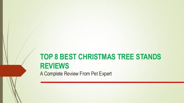 TOP 8 BEST CHRISTMAS TREE STANDS REVIEWS A Complete Review From Pet Expert