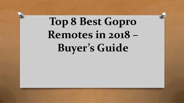 Top 8 Best Gopro Remotes in 2018 – Buyer's Guide