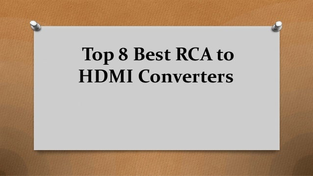 Top 8 Best RCA to HDMI Converters