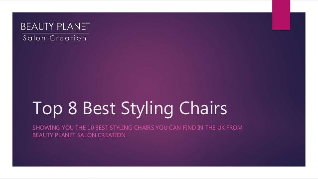 Top 8 Best Styling Chairs SHOWING YOU THE 10 BEST STYLING CHAIRS YOU CAN FIND IN THE UK FROM BEAUTY PLANET SALON CREATION