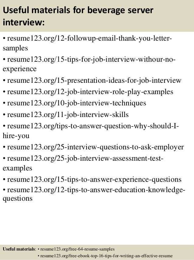 Useful materials for beverage server interview: • resume123.org/12-followup-email-thank-you-letter- samples • resume123.or...