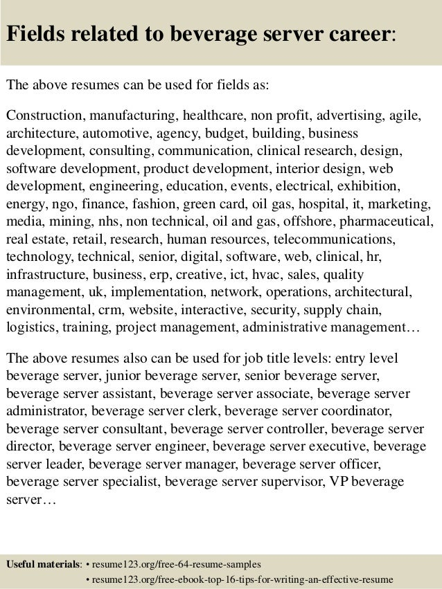 Fields related to beverage server career: The above resumes can be used for fields as: Construction, manufacturing, health...