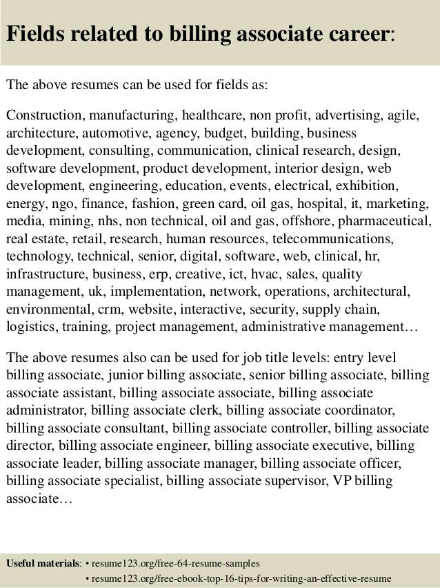 Fields related to billing associate career: The above resumes can be used for fields as: Construction, manufacturing, heal...