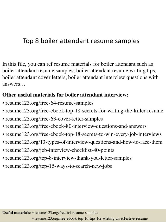 Top 8 boiler attendant resume samples In this file, you can ref resume materials for boiler attendant such as boiler atten...