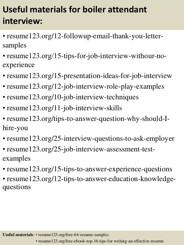 Useful materials for boiler attendant interview: • resume123.org/12-followup-email-thank-you-letter- samples • resume123.o...