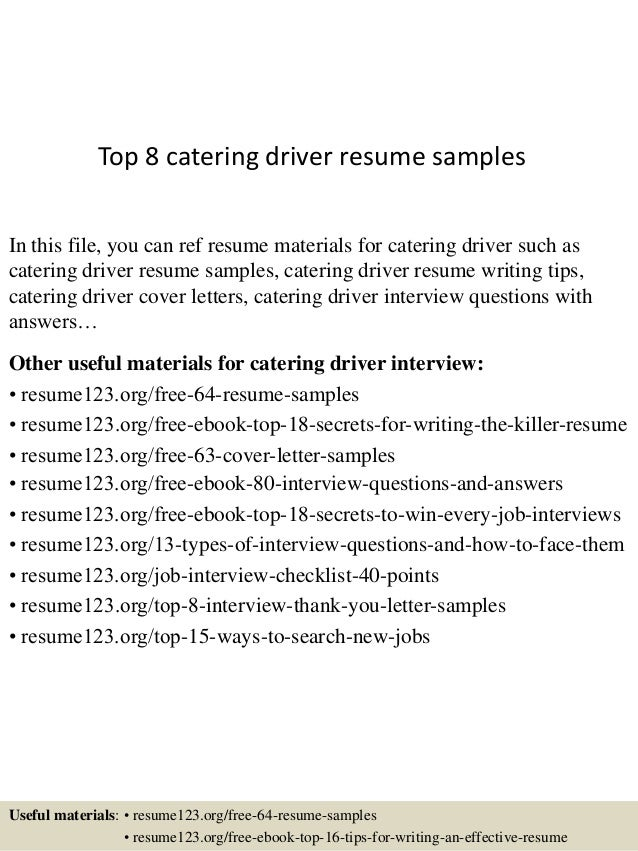 Top 8 Catering Driver Resume Samples In This File, You Can Ref Resume  Materials For ...  Driver Resume
