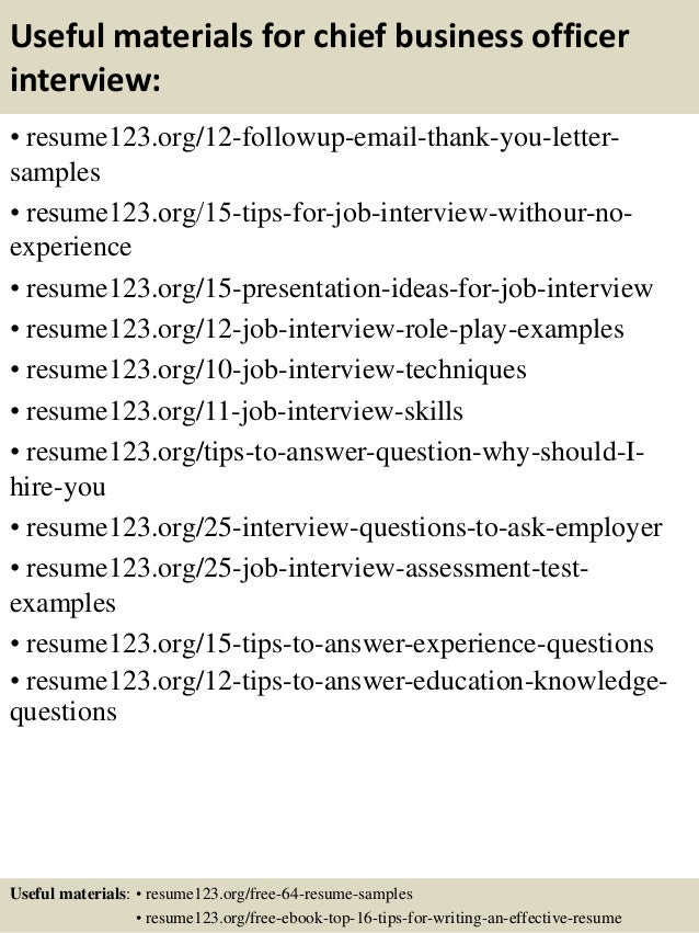 Useful materials for chief business officer interview: • resume123.org/12-followup-email-thank-you-letter- samples • resum...