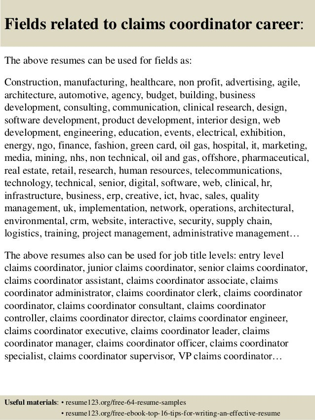 Fields related to claims coordinator career: The above resumes can be used for fields as: Construction, manufacturing, hea...