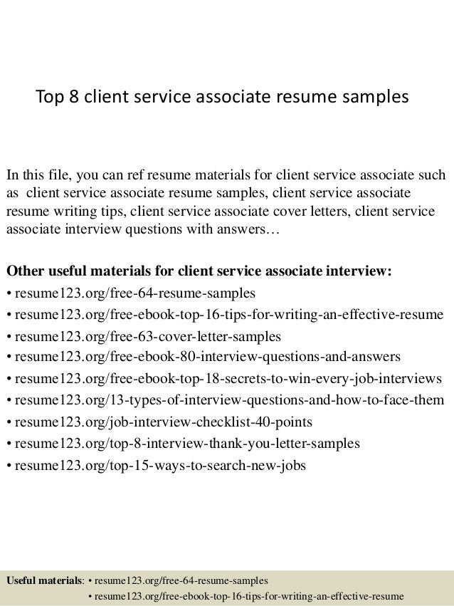 Top 8 client service associate resume samples In this file, you can ref resume materials for client service associate such...