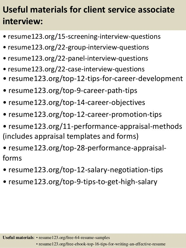 Useful materials for client service associate interview: • resume123.org/15-screening-interview-questions • resume123.org/...