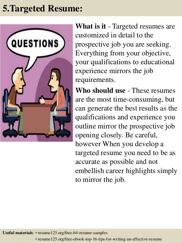 What is it - Targeted resumes are customized in detail to the prospective job you are seeking. Everything from your object...