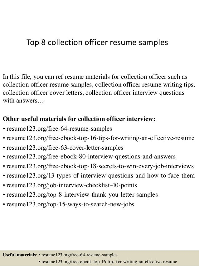 Top 8 collection officer resume samples In this file, you can ref resume  materials for ...