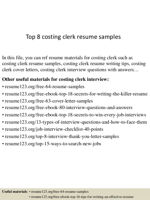Top 8 Costing Clerk Resume Samples In This File, You Can Ref Resume  Materials For ...