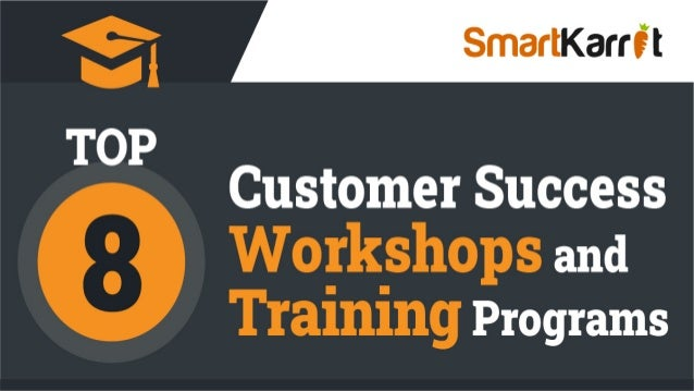 Top 8 Customer Success Workshops and Training Programs
