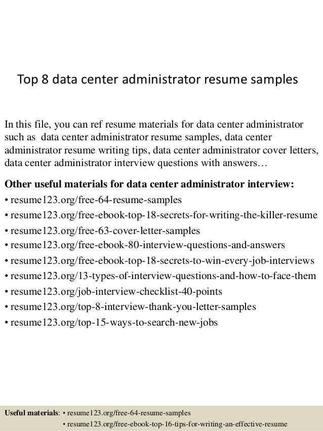 top 8 data center administrator resume samples in this file you can ref resume materials