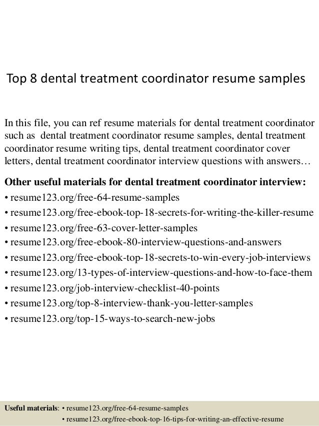 top 8 dental treatment coordinator resume samples in this file you can ref resume materials - Dental Resumes Samples