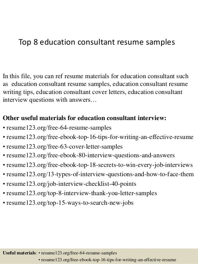 top 8 education consultant resume samples in this file you can ref resume materials for - Education Consultant Resume