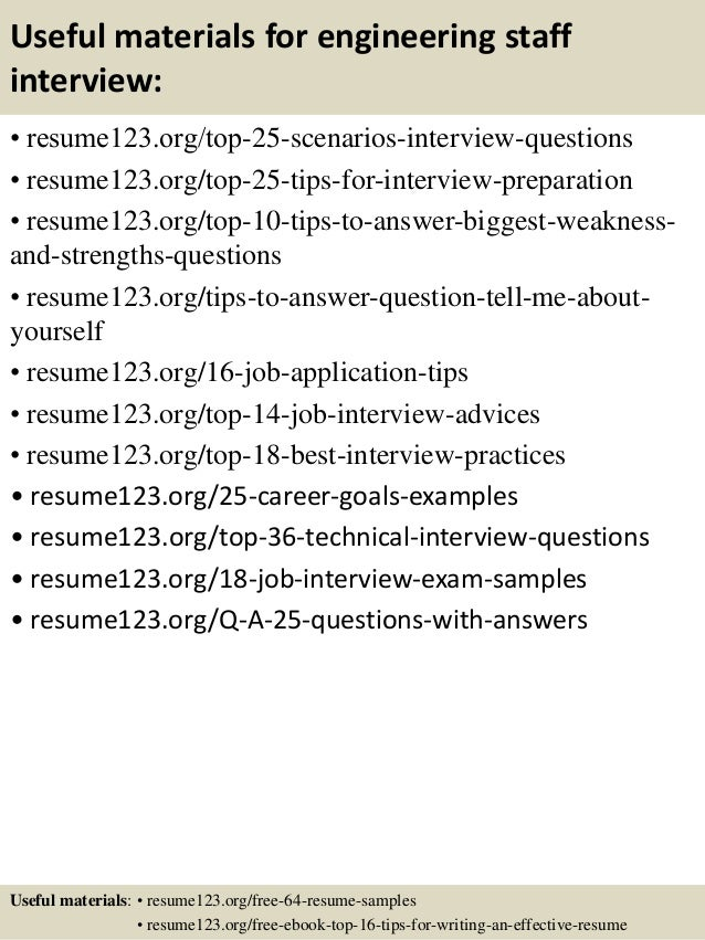 Useful materials for engineering staff interview: • resume123.org/top-25-scenarios-interview-questions • resume123.org/top...