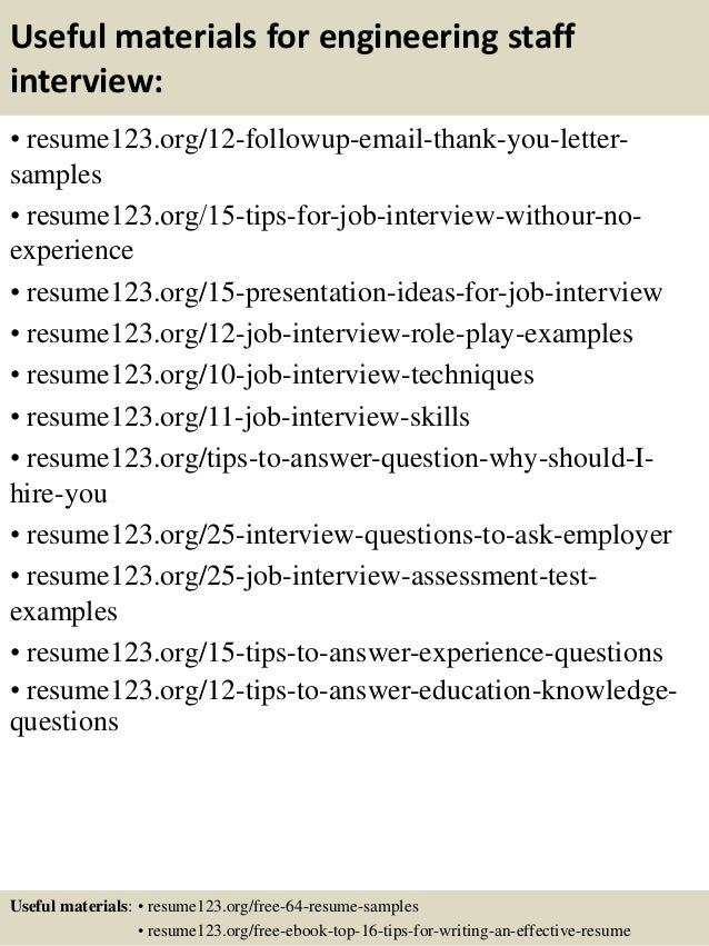 Useful materials for engineering staff interview: • resume123.org/12-followup-email-thank-you-letter- samples • resume123....