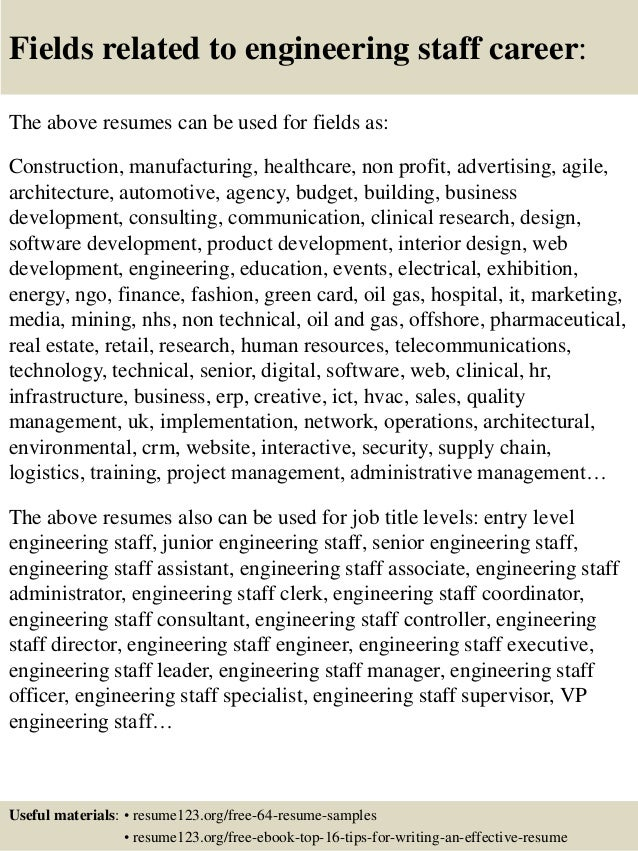 Fields related to engineering staff career: The above resumes can be used for fields as: Construction, manufacturing, heal...