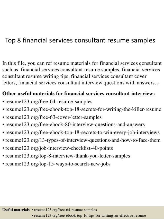 Top 8 Financial Services Consultant Resume Samples In This File, You Can  Ref Resume Materials ...  Consultant Resume