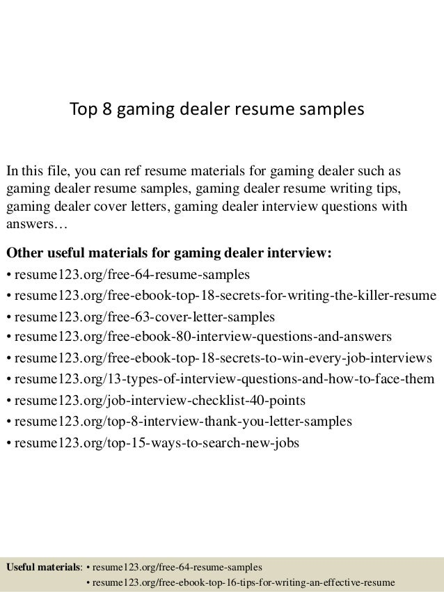 Top 8 gaming dealer resume samples In this file, you can ref resume  materials for ...