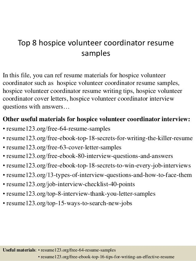 Captivating Top 8 Hospice Volunteer Coordinator Resume Samples In This File, You Can  Ref Resume Materials ...