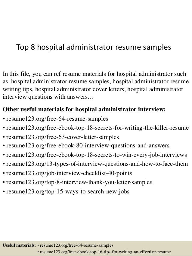 Top 8 Hospital Administrator Resume Samples In This File You Can Ref Materials For