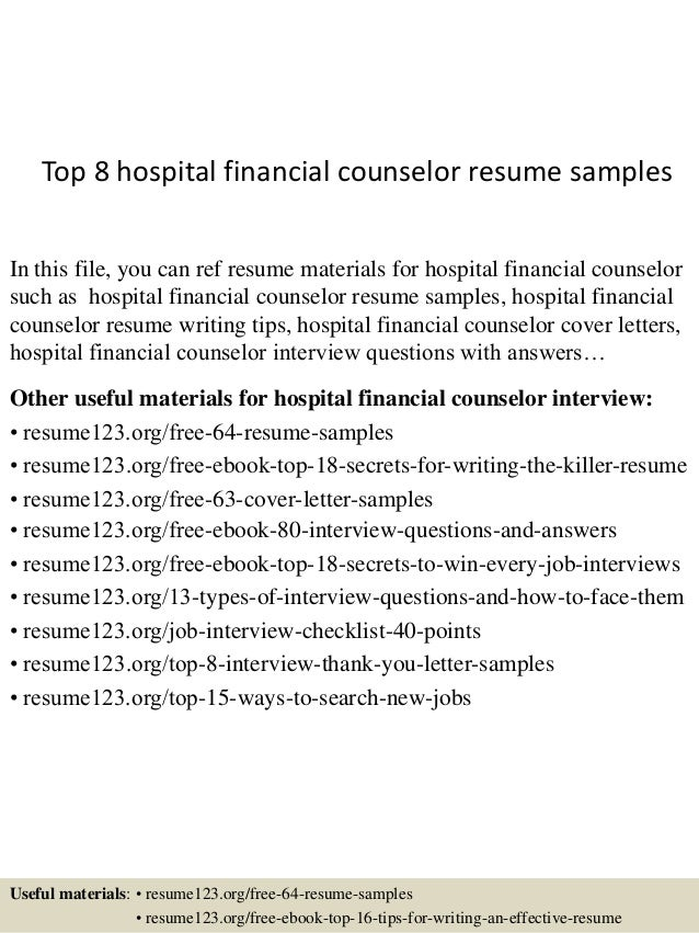 Top 8 Hospital Financial Counselor Resume Samples In This File You Can Ref Materials