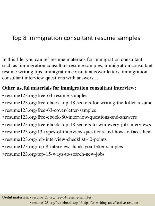 Top 8 immigration consultant resume samples In this file, you can ref resume  materials for ...