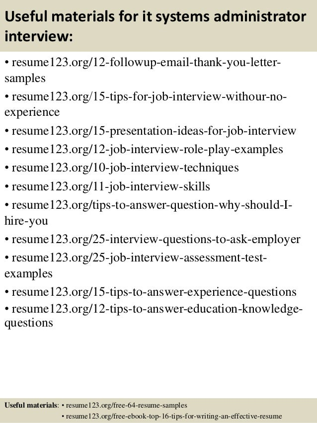 Useful materials for it systems administrator interview: • resume123.org/12-followup-email-thank-you-letter- samples • res...
