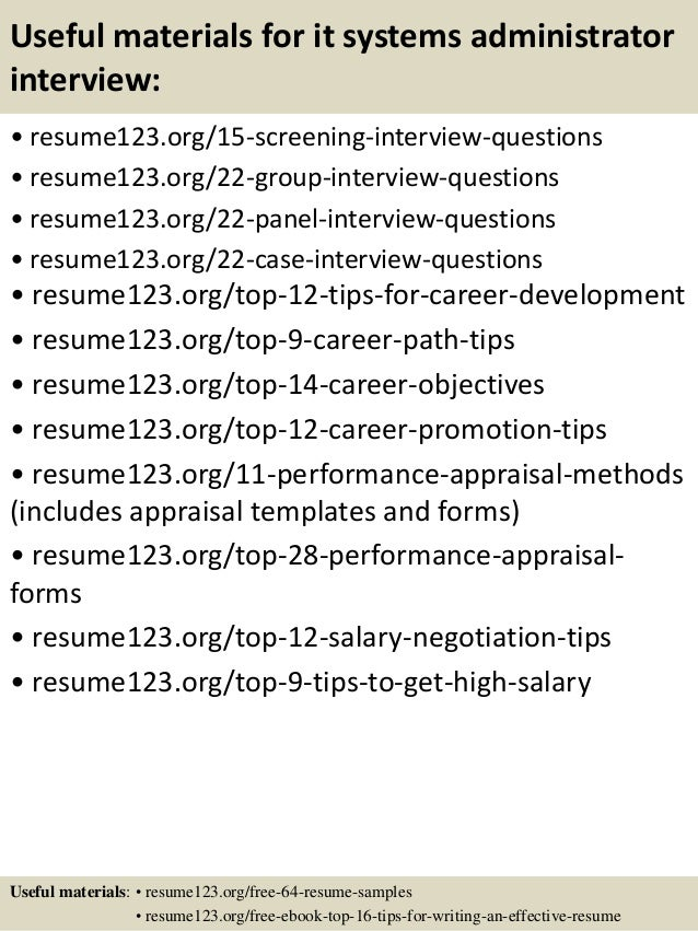 Useful materials for it systems administrator interview: • resume123.org/15-screening-interview-questions • resume123.org/...