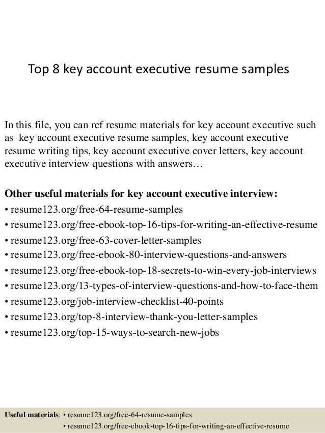 Top 8 Key Account Executive Resume Samples In This File, You Can Ref Resume  Materials ...