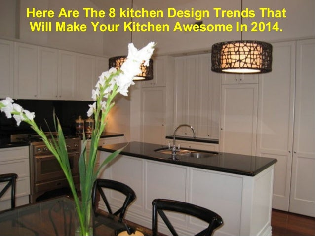 3 Here Are The 8 Kitchen Design Trends