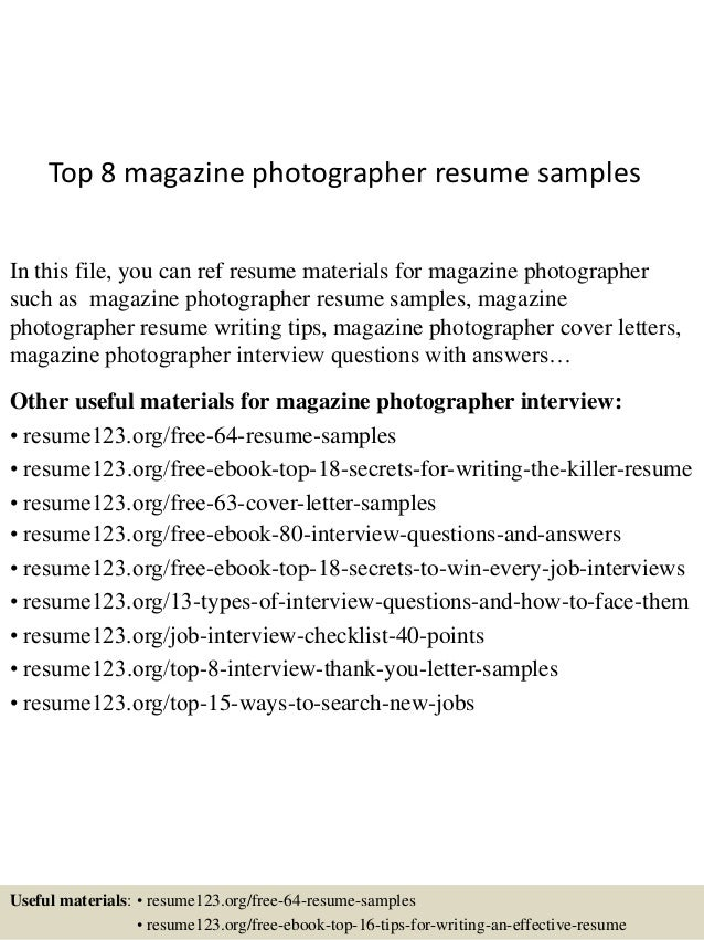 Top 8 Magazine Photographer Resume Samples In This File, You Can Ref Resume  Materials For ...  Resume For Photographer