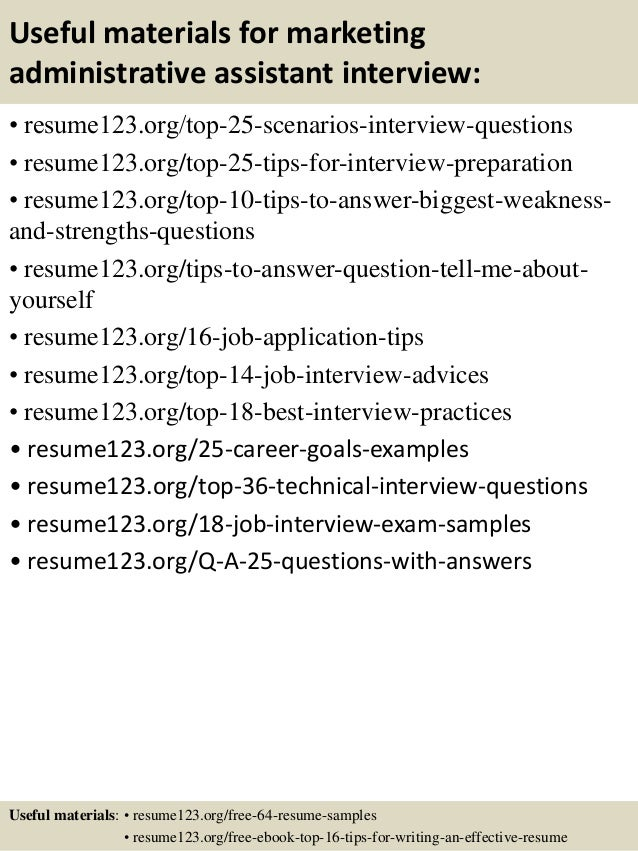 Useful materials for marketing administrative assistant interview: • resume123.org/top-25-scenarios-interview-questions • ...