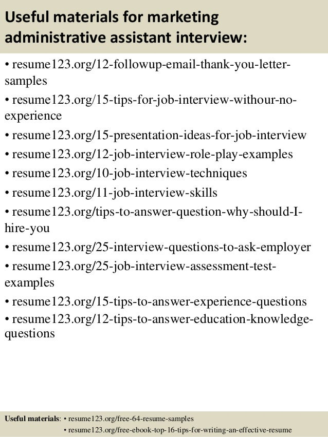 Useful materials for marketing administrative assistant interview: • resume123.org/12-followup-email-thank-you-letter- sam...