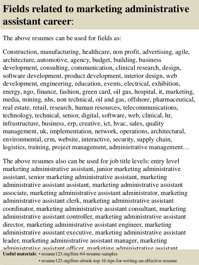 Fields related to marketing administrative assistant career: The above resumes can be used for fields as: Construction, ma...