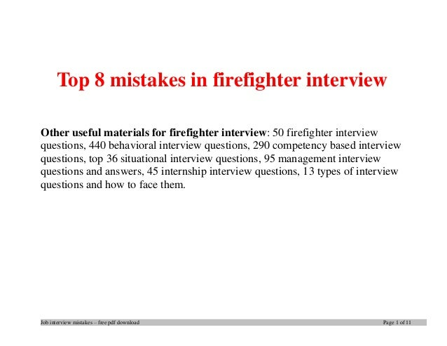 Job interview mistakes – free pdf download Page 1 of 11 Top 8 mistakes in firefighter interview Other useful materials for...