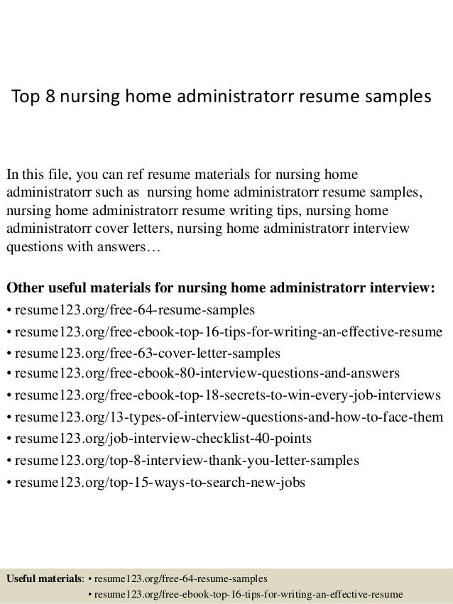Top 8 Nursing Home Administratorr Resume Samples In This File, You Can Ref  Resume Materials ...  Nursing Home Resume