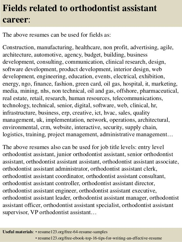 ... 16. Fields Related To Orthodontist Assistant ...  Orthodontic Assistant Resume
