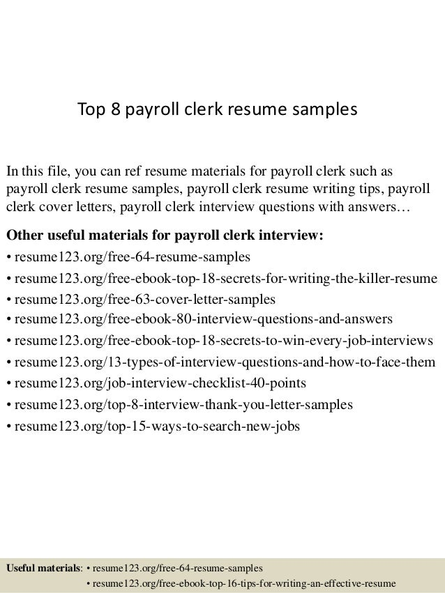 top 8 payroll clerk resume samples in this file you can ref resume materials for - Payroll Clerk Resume Sample