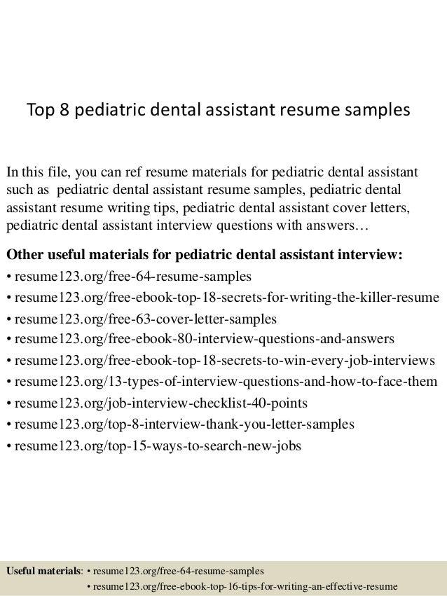 Top 8 Pediatric Dental Assistant Resume Samples In This File, You Can Ref  Resume Materials ...  Sample Dental Assistant Resume