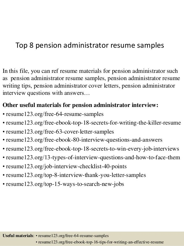top 8 pension administrator resume samples in this file you can ref resume materials for - Pensions Administration Sample Resume