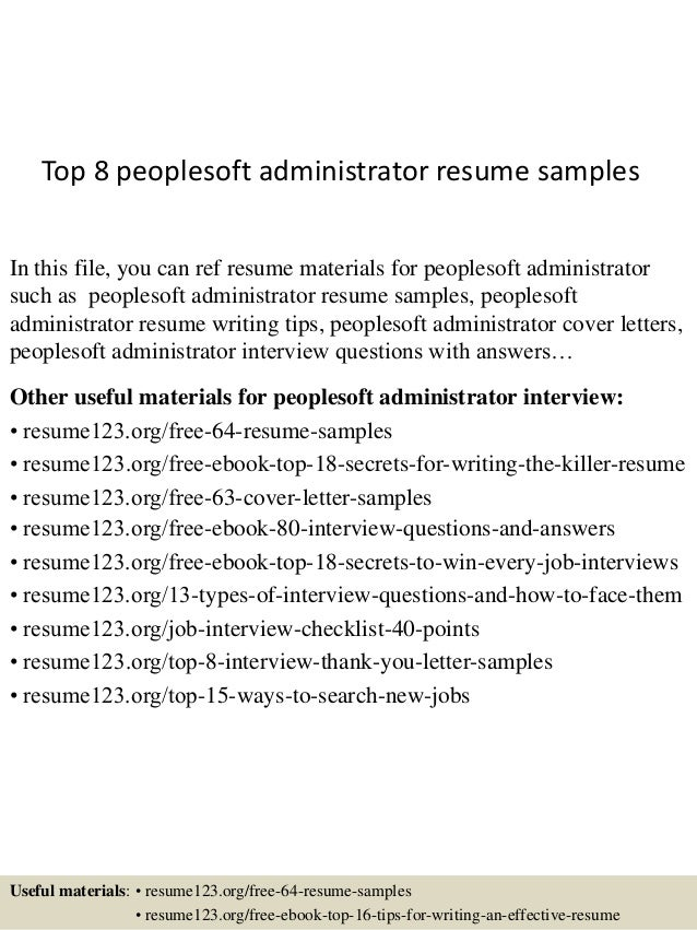 Top 8 Peoplesoft Administrator Resume Samples In This File, You Can Ref  Resume Materials For ...